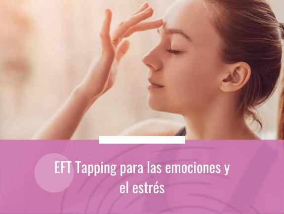 EFT Tapping para las emociones y el estrés